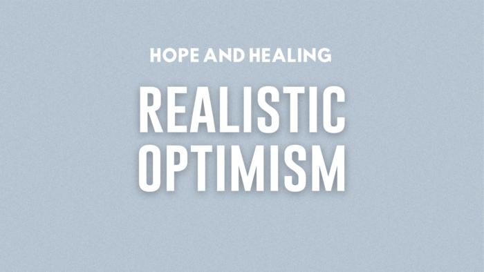 Realistic Optimism
