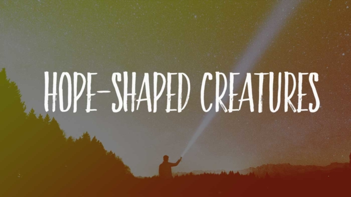Hope Shaped Creatures 700X394