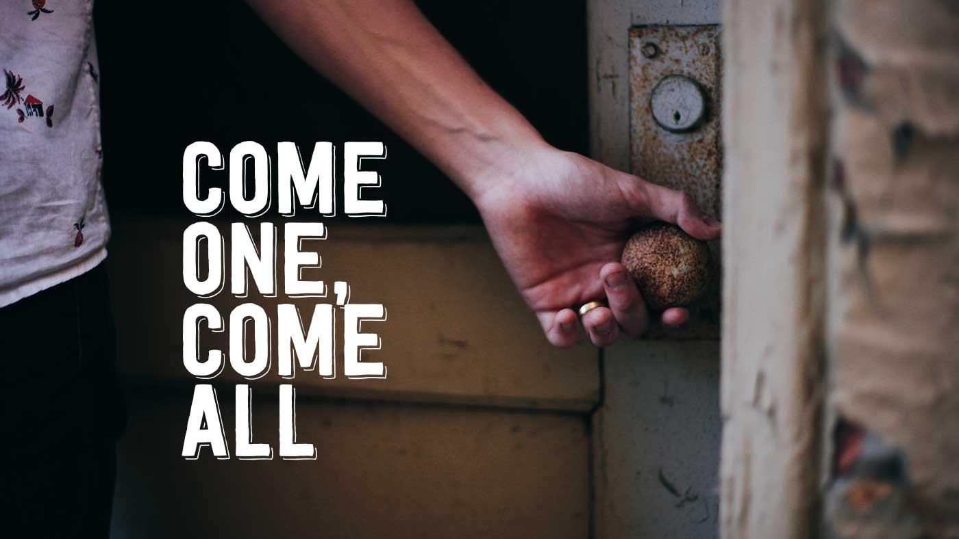 Come One, Come All