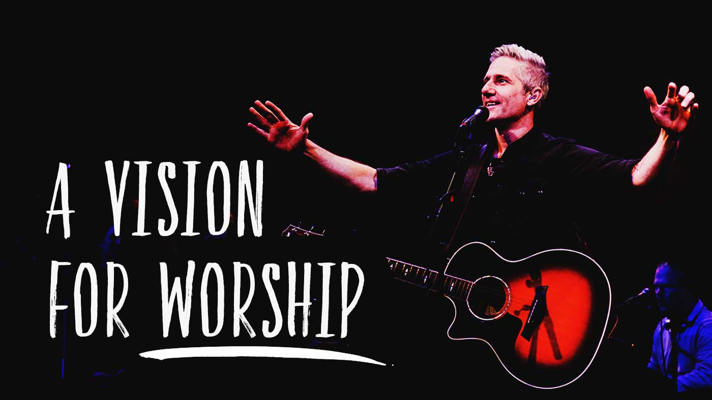 A Vision For Worship