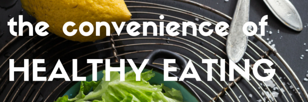 The convenience of healthy eating