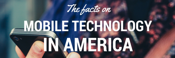 The facts on mobile technology in America