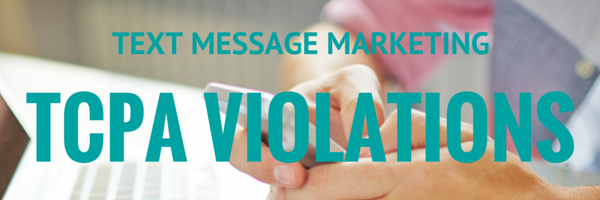 SMS Marketing TCPA Violations