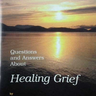 """Front cover of """"Questions and Answers About Healing Grief"""" by John E. Welshons"""