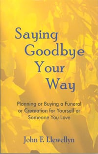 Iccfa saying goodbye your way planning or buying a funeral or front cover of say goodbye your way by john f llewellyn solutioingenieria Choice Image