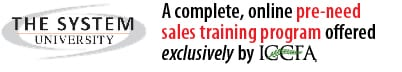The System University: a complete, online pre-need sales training program, offered exclusively by ICCFA.