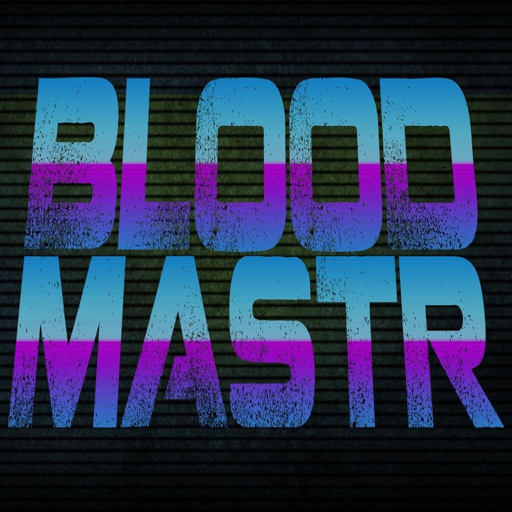 @Bloodmastr