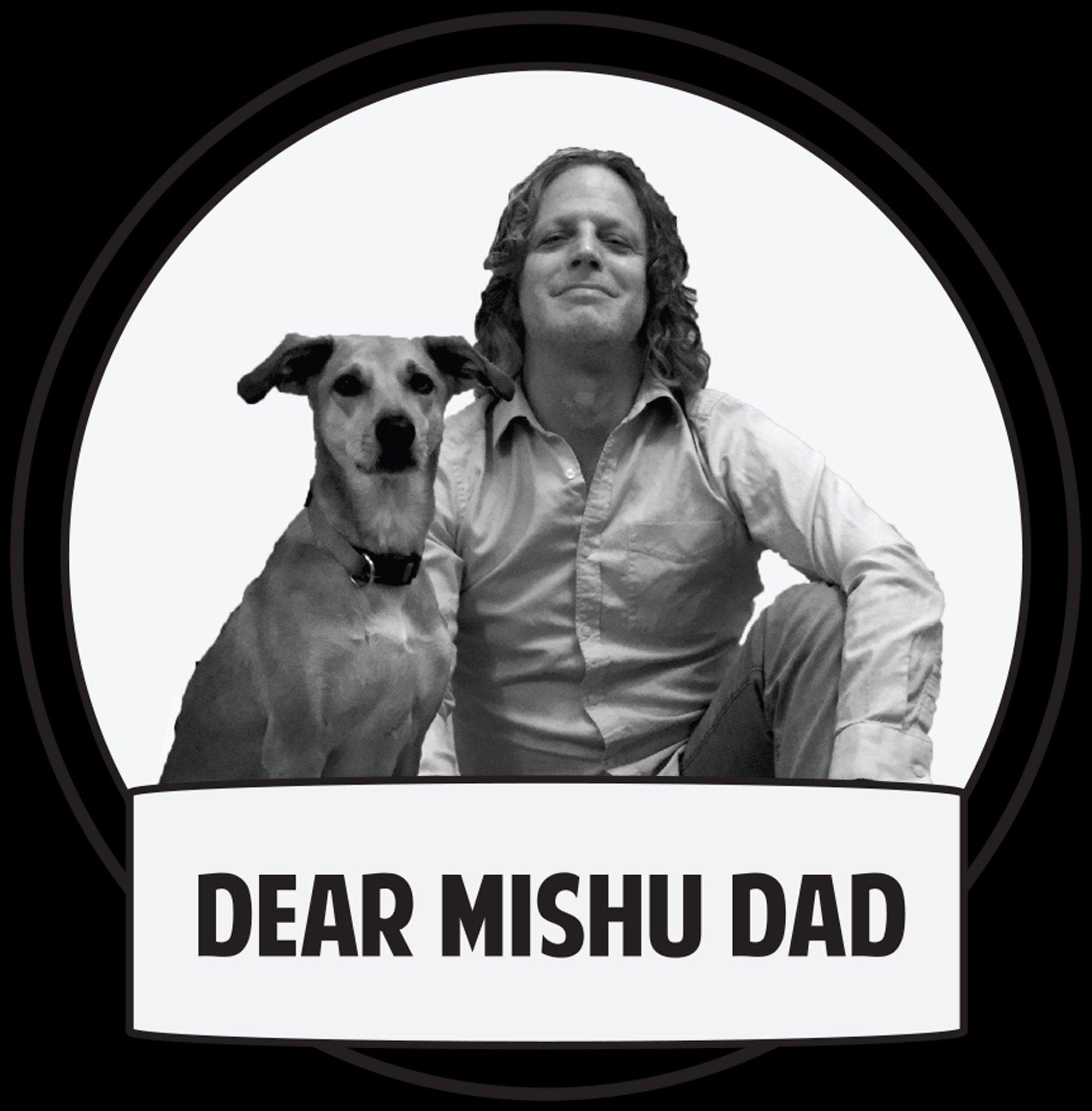 @DearMishuDad