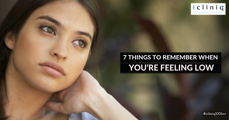 7 Things to Remember When You're Feeling Low