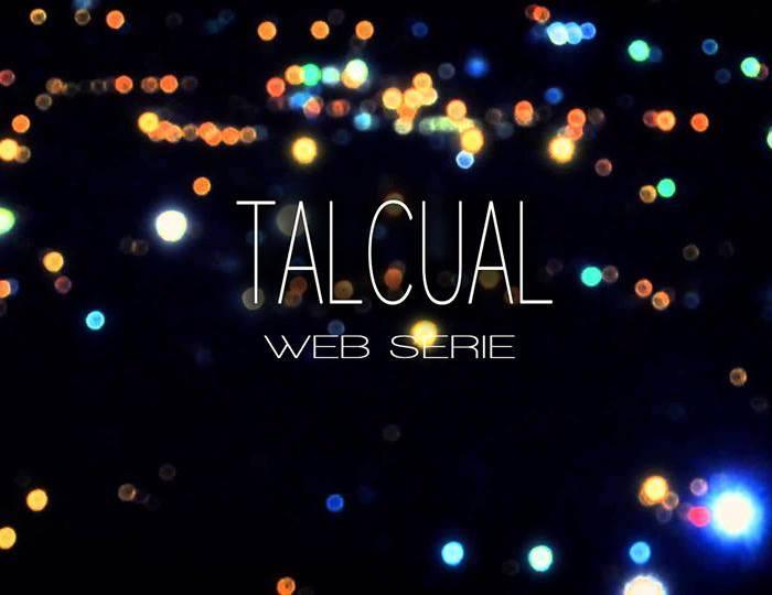 WEB SERIE TAL CUAL