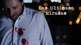"""""""Las Últimas Miradas"""""""