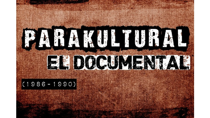 PARAKULTURAL. EL DOCUMENTAL.