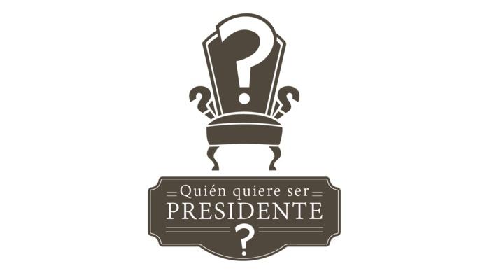 ¿Quién quiere ser presidente?