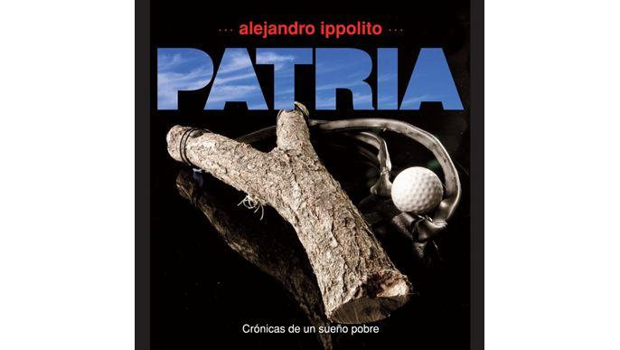 PATRIA, de Alejandro Ippolito