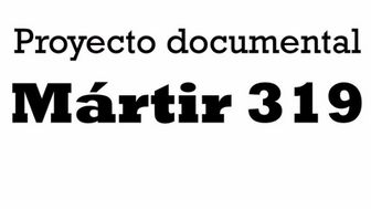 Documental Mártir 319