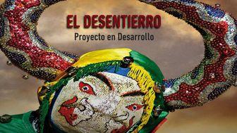 EL DESENTIERRO (Largometraje)
