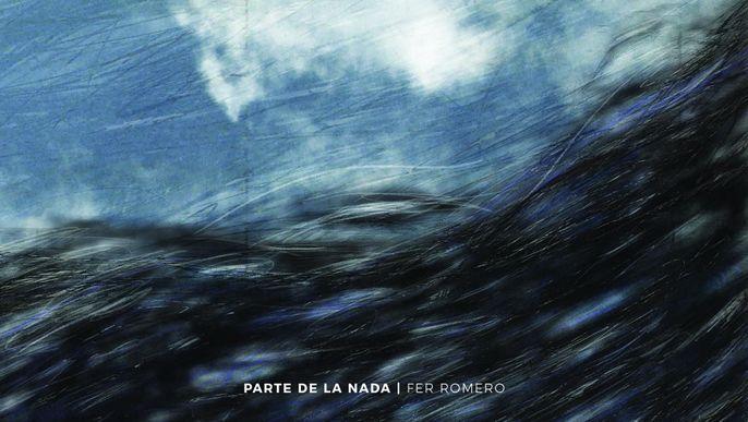 PARTE DE LA NADA | FER ROMERO