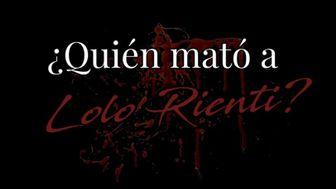 ¿Quién mató a Lolo Rienti?