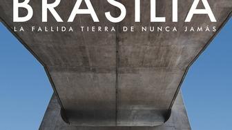BRASILIA: La Fallida Tierra...