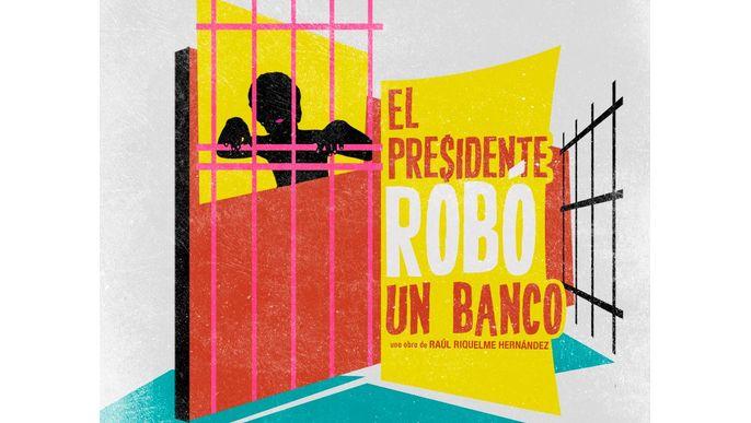 El Presidente Robó un Banco