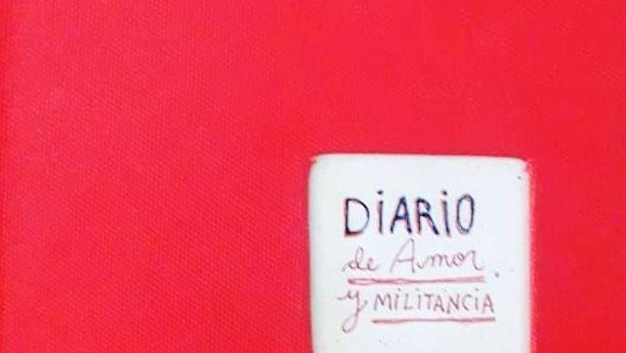 Diario de amor y militancia