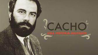 Cacho, una historia militante