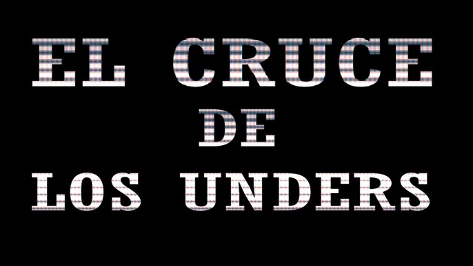 EL CRUCE DE LOS UNDERS