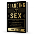 Branding is Sex: Get Your Customer Laid