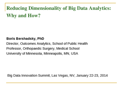 Reducing the Dimensionality of Big Data Analytics: Why & How?