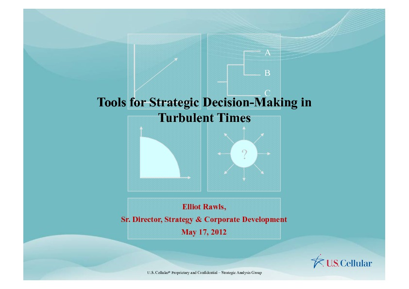 strategic decisions making in turbulent environment Strategic decision making a discovery-led approach to critical choices in turbulent times simon haslam, ben shenoy from £ 2499 make sound strategic decisions in an uncertain business world by using this discovery-led approach.