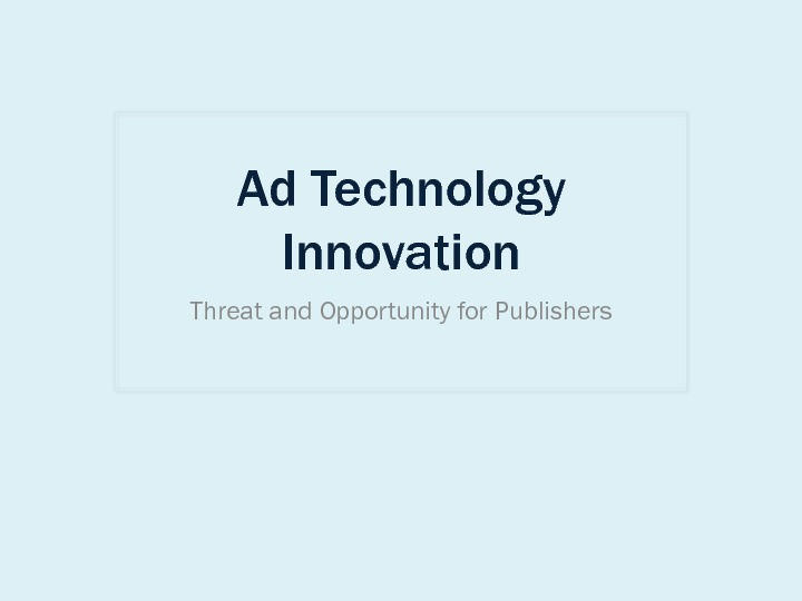 Ad Technology Innovation: Threat and Opportunity for Publishers image