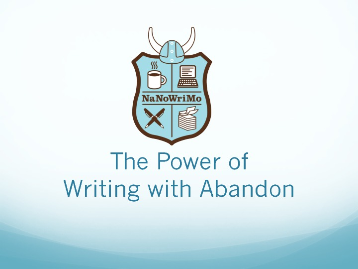 Banishing Your Inner Editor and Writing with Abandon with National Novel Writing Month