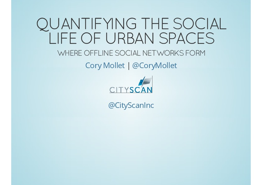 On demand presentations quantifying the social life of urban spaces where offline social - Social life in small urban spaces model ...
