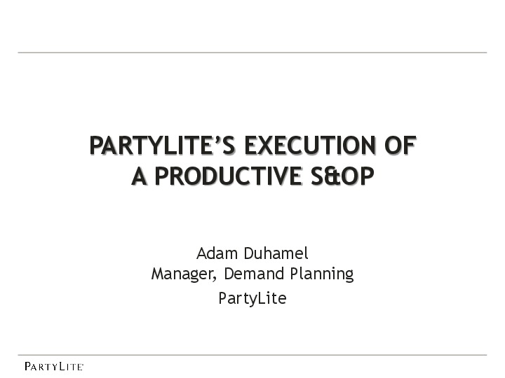 PartyLite's Roadmap to S&OP Success | Presentations | Supply
