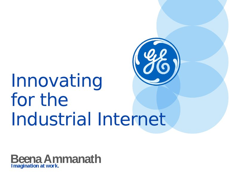 GE: Innovating For The Industrial Internet | Presentations | Chief ...