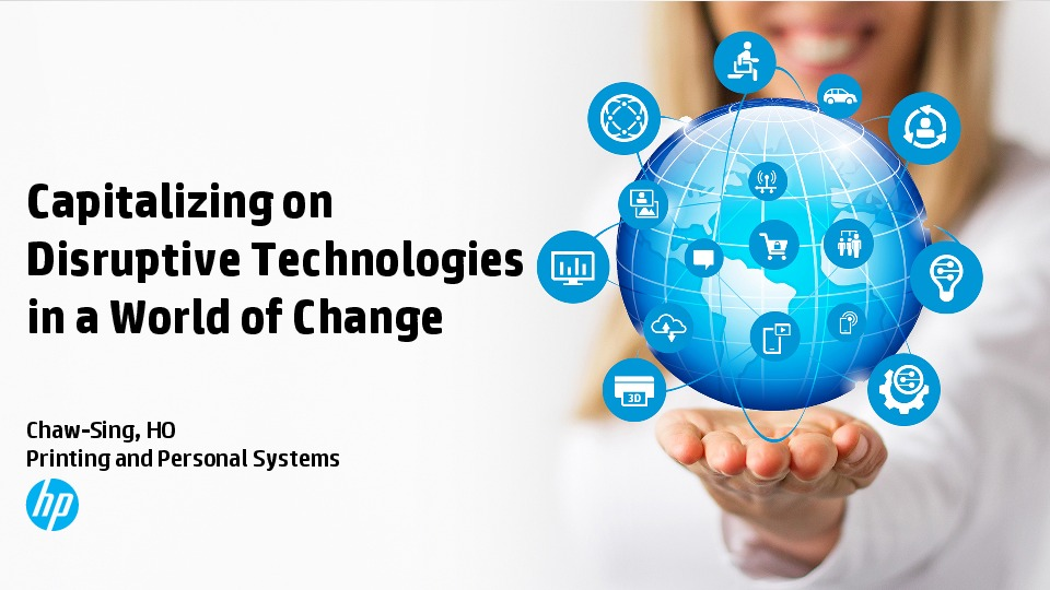 Capitalizing on Disruptive Technologies In A World of Change