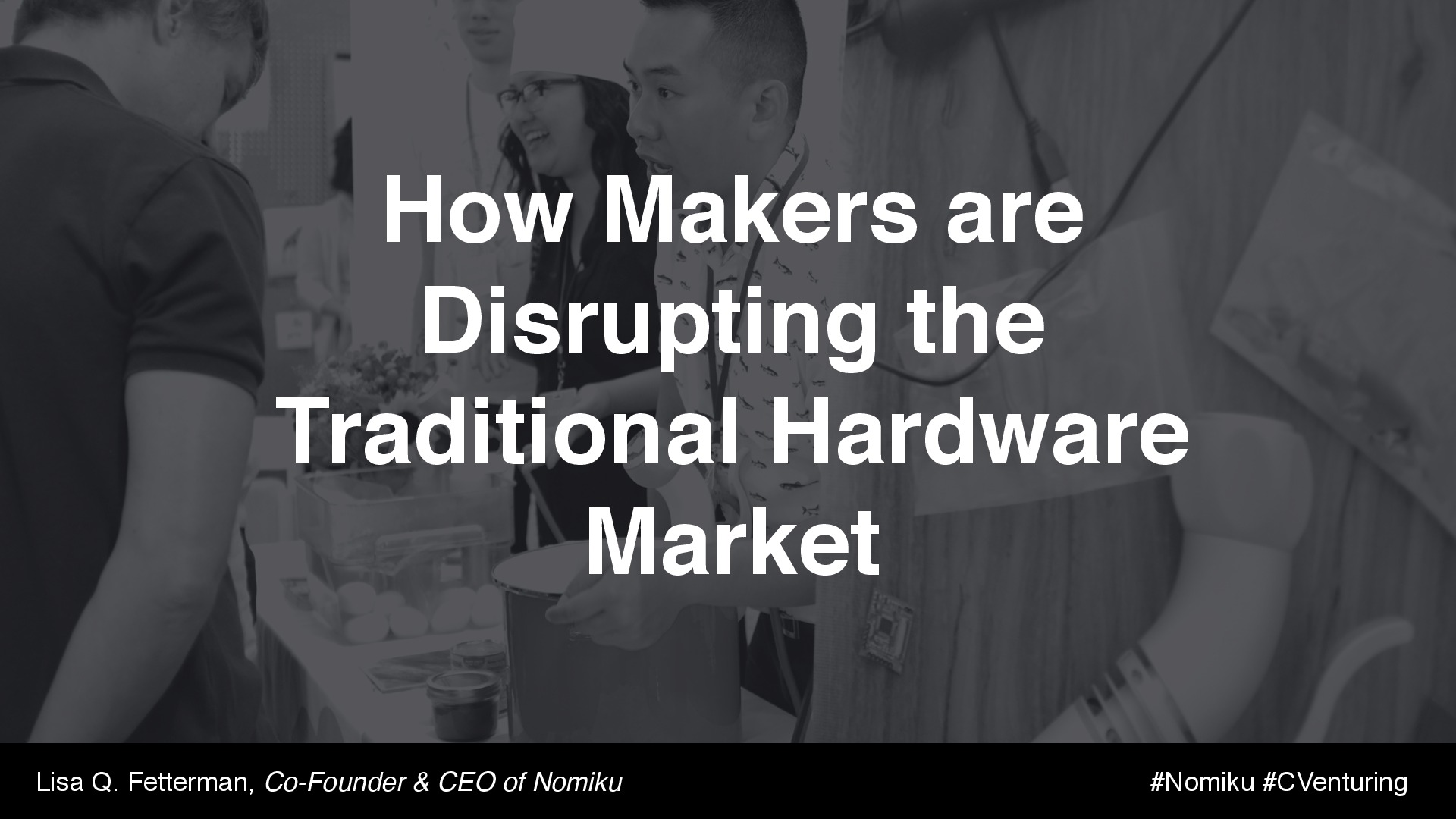 How Makers are Disrupting the Traditional Hardware Market