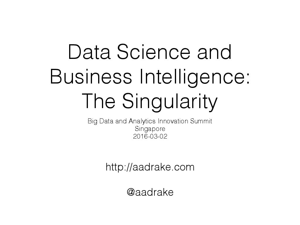 The Singularity: Data Science and Business Intelligence