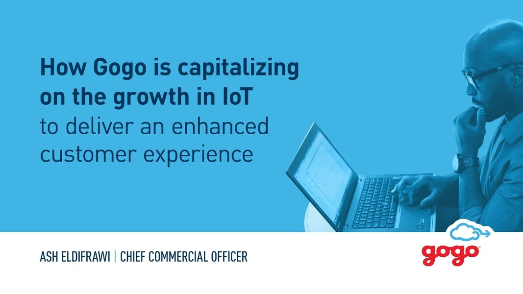 How Gogo is Capitalizing on the Growth in the Internet of Things to Deliver an Enhanced Customer Experience
