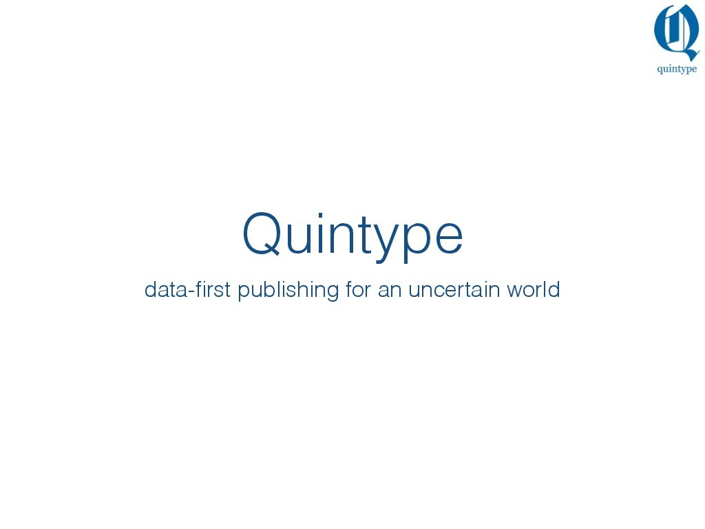 Introducing Quintype: Data-first Publishing for an Uncertain World presentation image