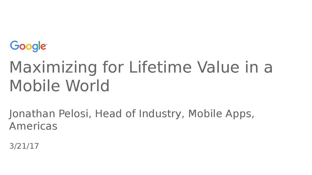 Measuring & Maximizing the Life Time Value of your Mobile App User presentation image