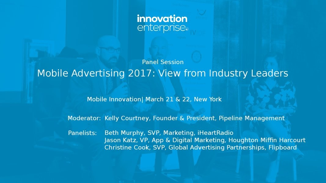 Panel Session: Mobile Advertising 2017: View from Industry Leaders presentation image