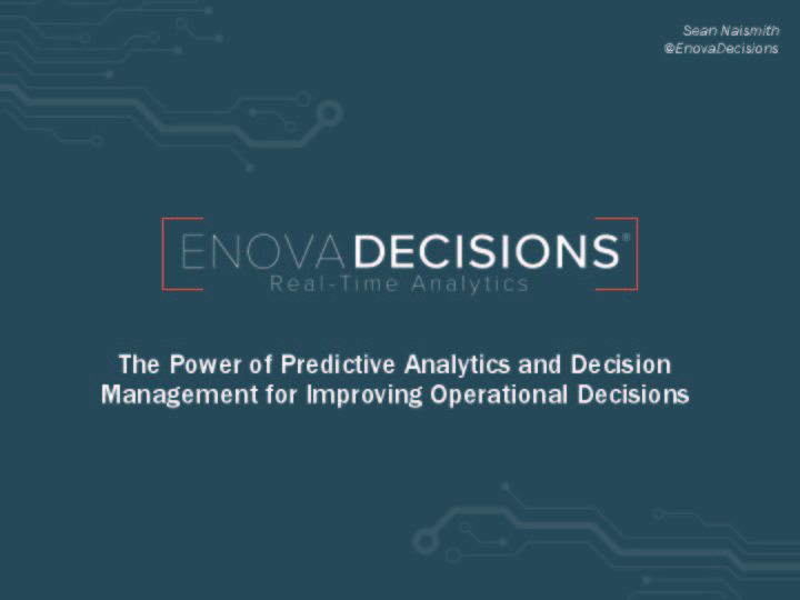 The Power of Predictive Analytics and Decision Management for Improving Operational Decisions presentation image