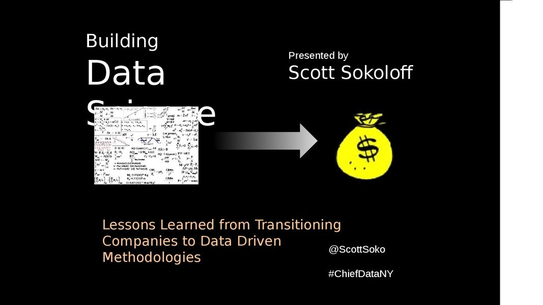 Building Data Science: Transitioning Companies to Data Driven Methodologies presentation image