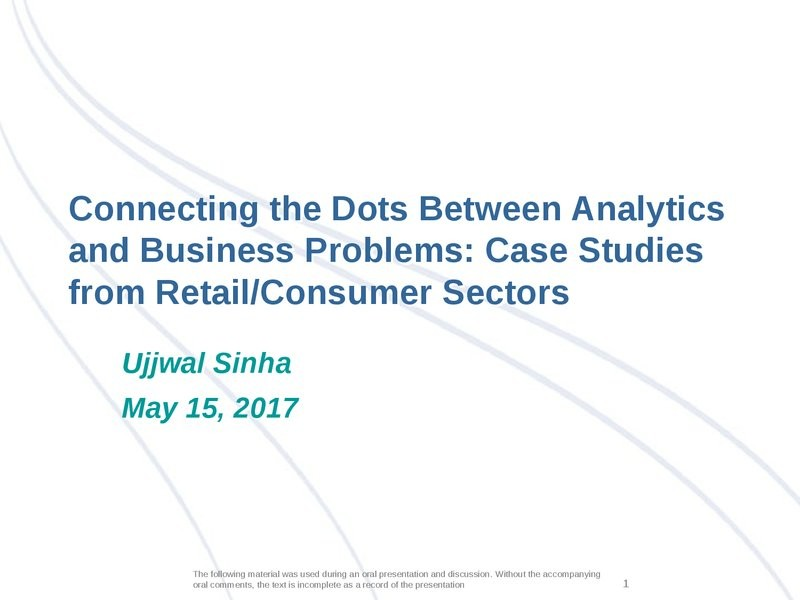 Connecting the Dots between Analytics & Business Problems: Case Studies from the Retail & Consumer Sectors  presentation image