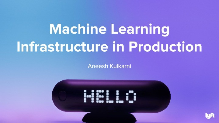 Machine Learning Infrastructure in Production: A Case Study at Lyft