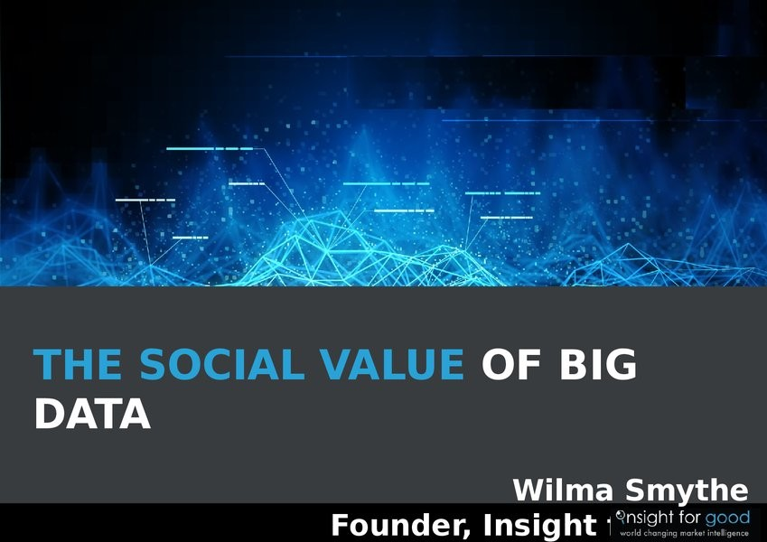 The Social Value of Big Data
