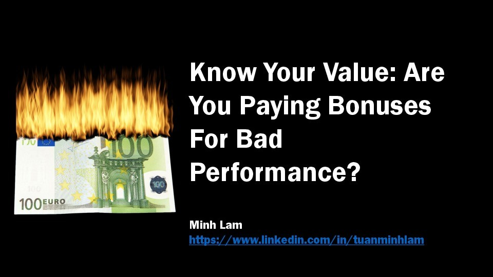 Know Your Value: Are You Paying Bonuses For Bad Performance?
