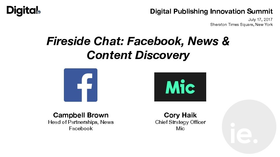 Fireside Chat: Facebook, News & Content Discovery