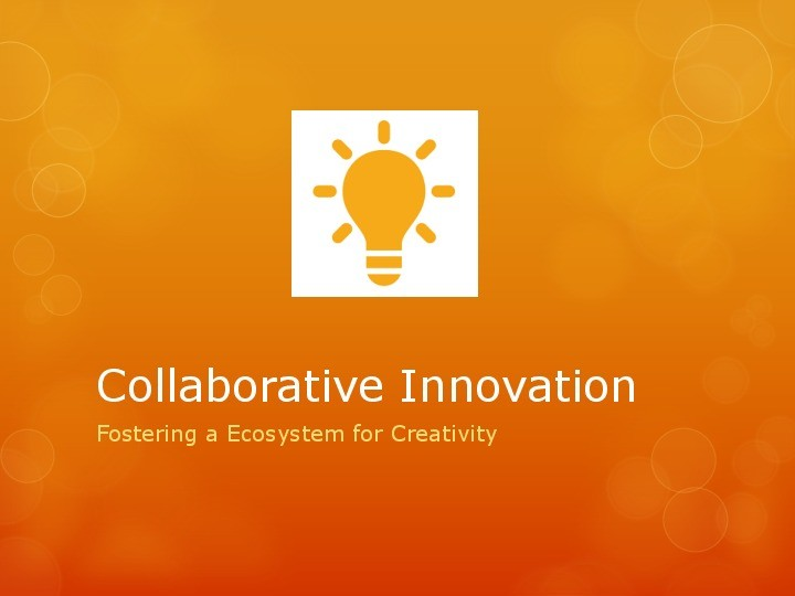 Fostering Collaborative Innovation